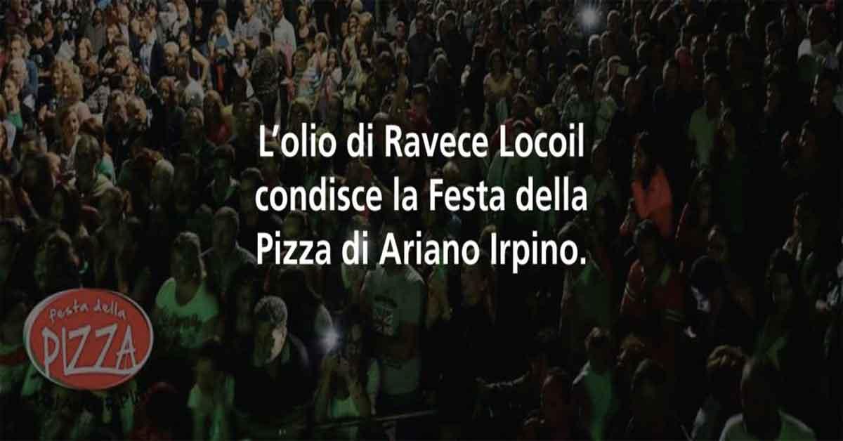 L'OLIO DI RAVECE LOCOIL CONDISCE LA FESTA DELLA PIZZA DI ARIANO IRPINO